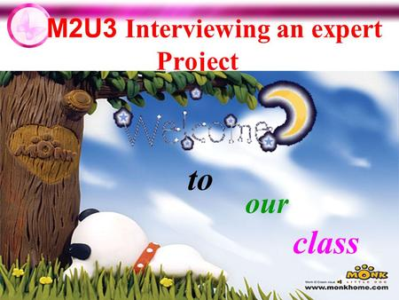M2U3 Interviewing an expert Project to our class.