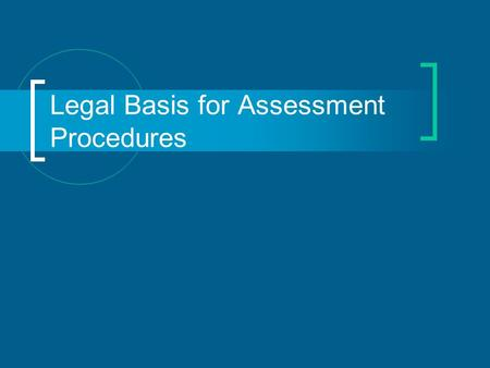 Legal Basis for Assessment Procedures. Public Law 94-142-1975 Education for all handicapped children act Mandated provision of services for all school.