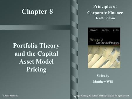 Chapter 8 Principles of Corporate Finance Tenth Edition Portfolio Theory and the Capital Asset Model Pricing Slides by Matthew Will McGraw-Hill/Irwin Copyright.