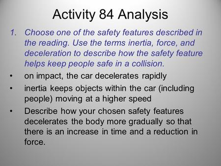 Activity 84 Analysis Choose one of the safety features described in the reading. Use the terms inertia, force, and deceleration to describe how the safety.