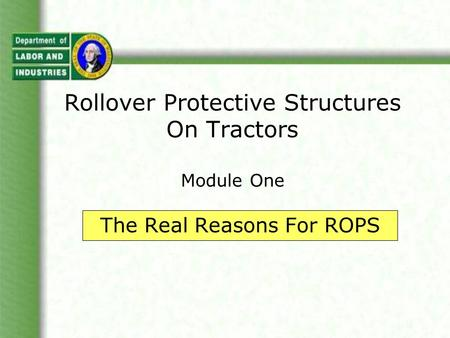 Rollover Protective Structures On Tractors Module One The Real Reasons For ROPS.