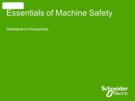 Essentials of Machine Safety Standards in Perspective Introduction.
