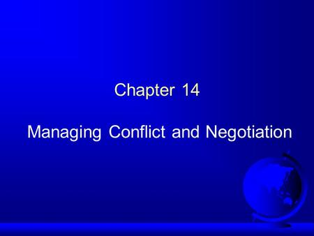 Chapter 14 Managing Conflict and Negotiation