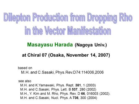 Masayasu Harada (Nagoya Univ.) based on M.H. and C.Sasaki, Phys.Rev.D74:114006,2006 at Chiral 07 (Osaka, November 14, 2007) see also M.H. and K.Yamawaki,
