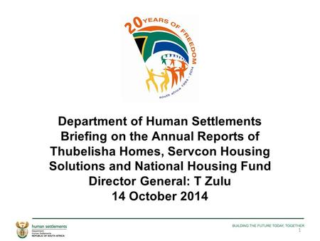Department of Human Settlements Briefing on the Annual Reports of Thubelisha Homes, Servcon Housing Solutions and National Housing Fund Director General: