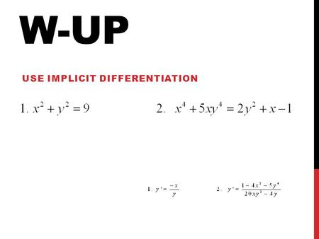 W-UP USE IMPLICIT DIFFERENTIATION. 14.6 RELATED RATES SWBAT SOLVE RELATED RATE PROBLEMS Problems involving rates of related variables are related rate.