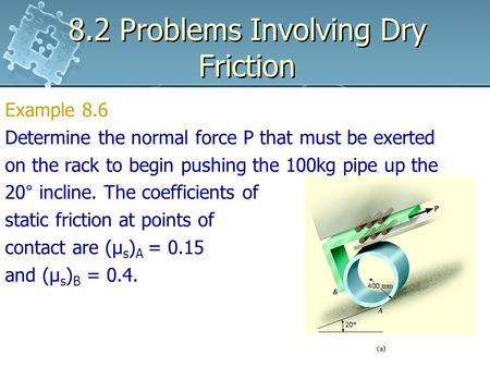 8.2 Problems Involving Dry Friction