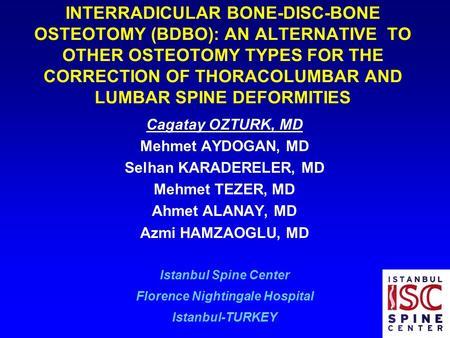 INTERRADICULAR BONE-DISC-BONE OSTEOTOMY (BDBO): AN ALTERNATIVE TO OTHER OSTEOTOMY TYPES FOR THE CORRECTION OF THORACOLUMBAR AND LUMBAR SPINE DEFORMITIES.