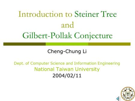 Introduction to Steiner Tree and Gilbert-Pollak Conjecture