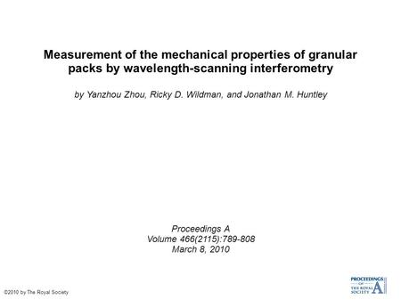 Measurement of the mechanical properties of granular packs by wavelength-scanning interferometry by Yanzhou Zhou, Ricky D. Wildman, and Jonathan M. Huntley.
