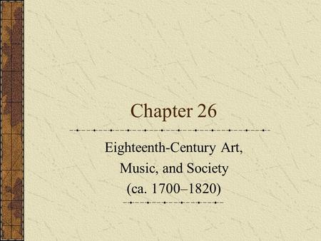 Eighteenth-Century Art, Music, and Society (ca. 1700–1820)