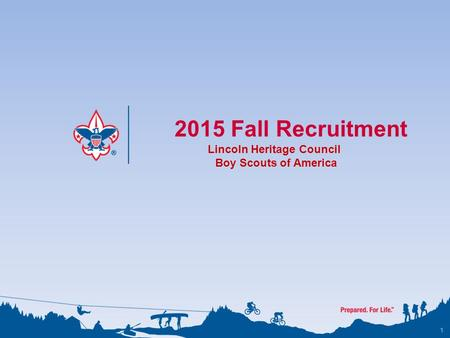 1 2015 Fall Recruitment Lincoln Heritage Council Boy Scouts of America.