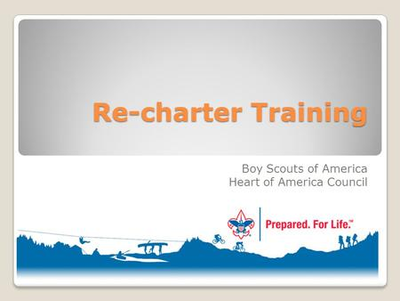 Re-charter Training Boy Scouts of America Heart of America Council.