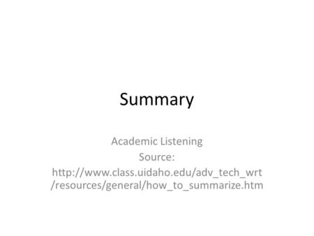 Summary Academic Listening Source: