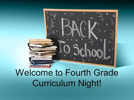 Welcome to Fourth Grade Curriculum Night!. Mrs. James My background –I grew up in New Jersey –I graduated from the University of North Carolina at Charlotte.