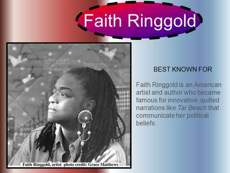 Faith Ringgold BEST KNOWN FOR