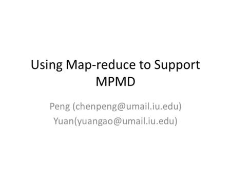 Using Map-reduce to Support MPMD Peng