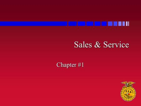Sales & Service Chapter #1. What is Selling? l selling is the transaction that occurs when someone exchanges services or goods for a valuable medium such.