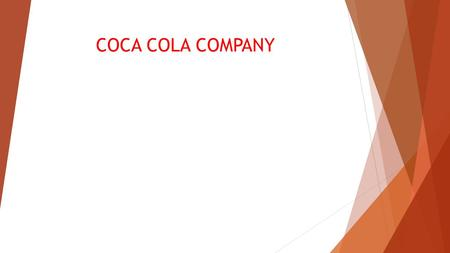 COCA COLA COMPANY. INTRODUCTION  Coca cola is the largest retailer of beverages in the world.  It is present in over 150 countries.  The company has.
