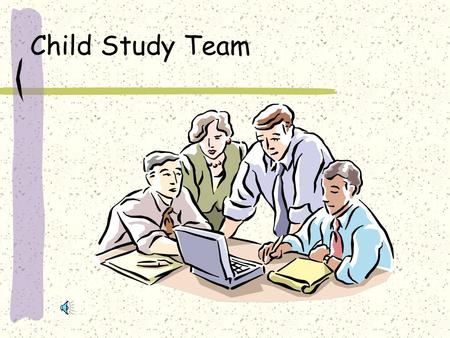 Child Study Team Team Members Camille HarrelsonChairperson Resource Teacher Deb DeSaciaResource Teacher Babette FurmanPhysical Therapist Jim SpearOccupational.