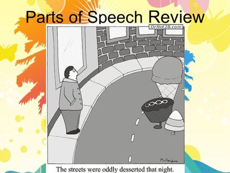 Parts of Speech Review.