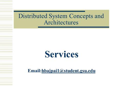 Distributed System Concepts and Architectures Services
