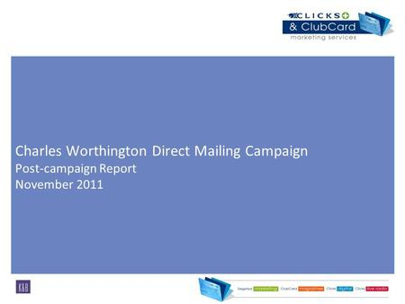Charles Worthington Direct Mailing Campaign Post-campaign Report November 2011.