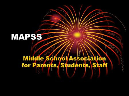 MAPSS Middle School Association for Parents, Students, Staff.
