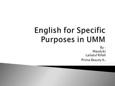 english specific purposes The university of findlay is a private, coeducational institution in northwest ohio  the campus is in findlay, a small, midwestern city noted for its safe, friendly.