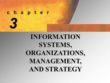 C h a p t e r 3 3 INFORMATION SYSTEMS, ORGANIZATIONS, MANAGEMENT, AND STRATEGY.