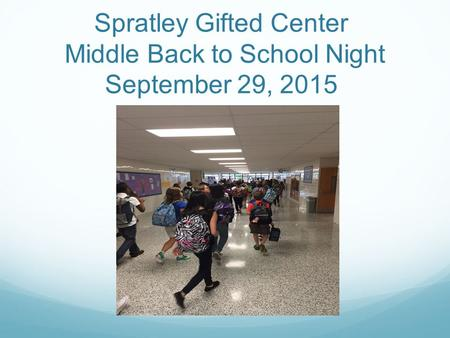 Spratley Gifted Center Middle Back to School Night September 29, 2015.