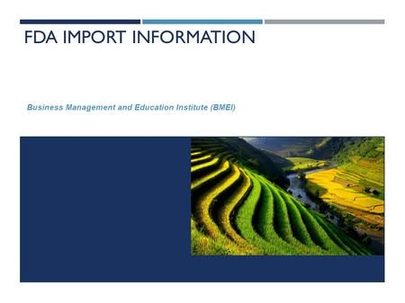 Business Management and Education Institute (BMEI) FDA IMPORT INFORMATION.