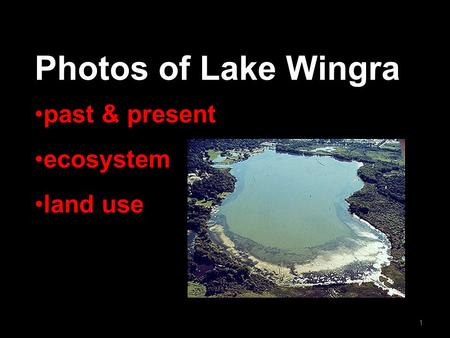 Photos of Lake Wingra 1 past & present ecosystem land use.