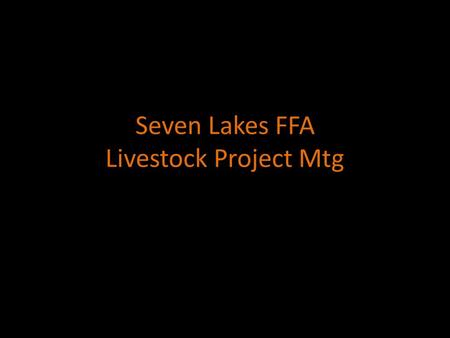 Seven Lakes FFA Livestock Project Mtg. Barn Rules Students and parents may enter barn through Katy-Hockley OR Beckendorff entrance. However ALL barn.