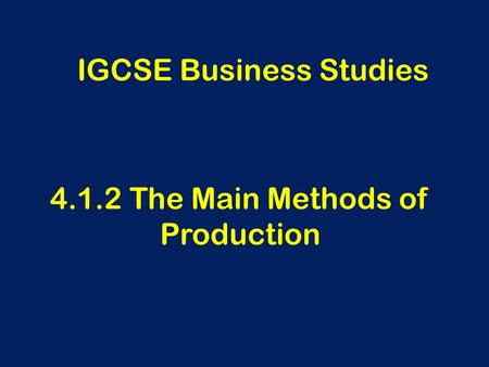 4.1.2 The Main Methods of Production