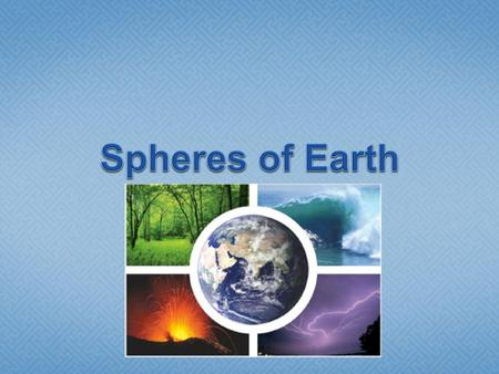 Spheres of Earth.
