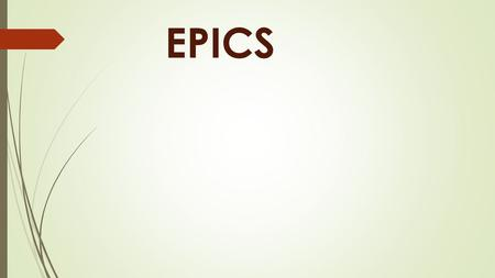EPICS. Epics By ABDALSALAM K. BADAWI An Introduction to English Literature Dr. AHMED ABD ALHADI.