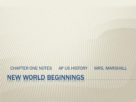 CHAPTER ONE NOTES AP US HISTORY MRS. MARSHALL.  Ice Age  Bering Strait-between Siberia and Alaska.