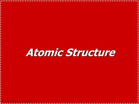 © 2006 Plano ISD, Plano, TX Atomic Structure © 2006 Plano ISD, Plano, TX Gold is an element. An element is a substance which cannot be broken down into.