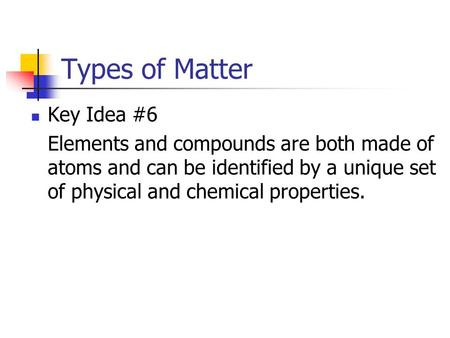 Types of Matter Key Idea #6