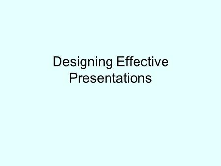 Designing Effective Presentations. Professional Approach Employers (and Tutors!) expect: Good oral communication skills Ability to use Powerpoint to enhance.