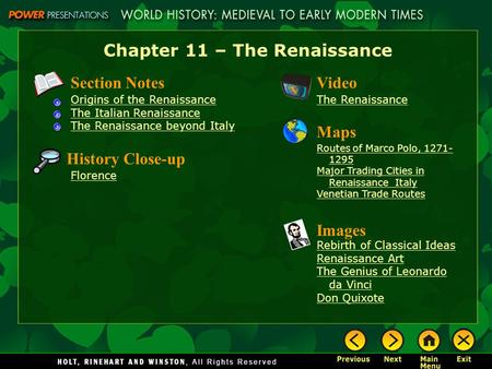 Chapter 11 – The Renaissance Section Notes Origins of the Renaissance The Italian Renaissance The Renaissance beyond Italy Video The Renaissance History.