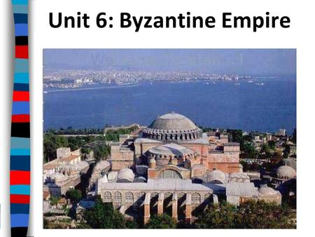 Unit 6: Byzantine Empire