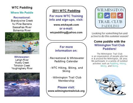 Looking for something fun and active to do this summer season? Come paddle with the Wilmington Trail Club Paddlers! The Wilmington Trail Club is an organization.