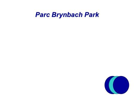 Parc Brynbach Park. About Us Parc Bryn Bach is conveniently situated just off the A465 in the Heart of the South Wales Valleys Parc Bryn Bach is conveniently.