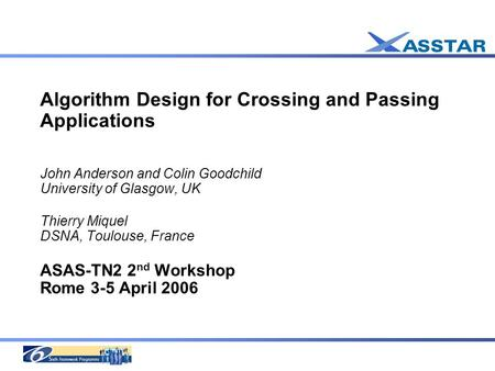 Algorithm Design for Crossing and Passing Applications John Anderson and Colin Goodchild University of Glasgow, UK Thierry Miquel DSNA, Toulouse, France.