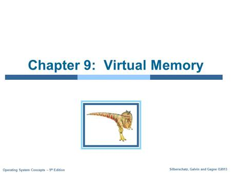 Silberschatz, Galvin and Gagne ©2013 Operating System Concepts – 9 th Edition Chapter 9: Virtual Memory.