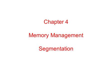 Chapter 4 Memory Management Segmentation. (a) One address space. (b) Separate I and D spaces. Separate Instruction and Data Spaces.