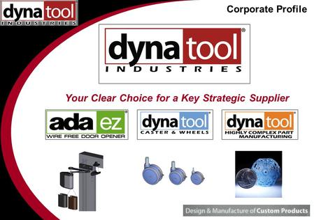 Your Clear Choice for a Key Strategic Supplier Corporate Profile.