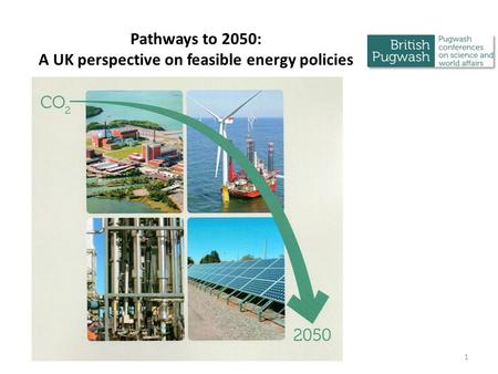 Pathways to 2050: A UK perspective on feasible energy policies 1.